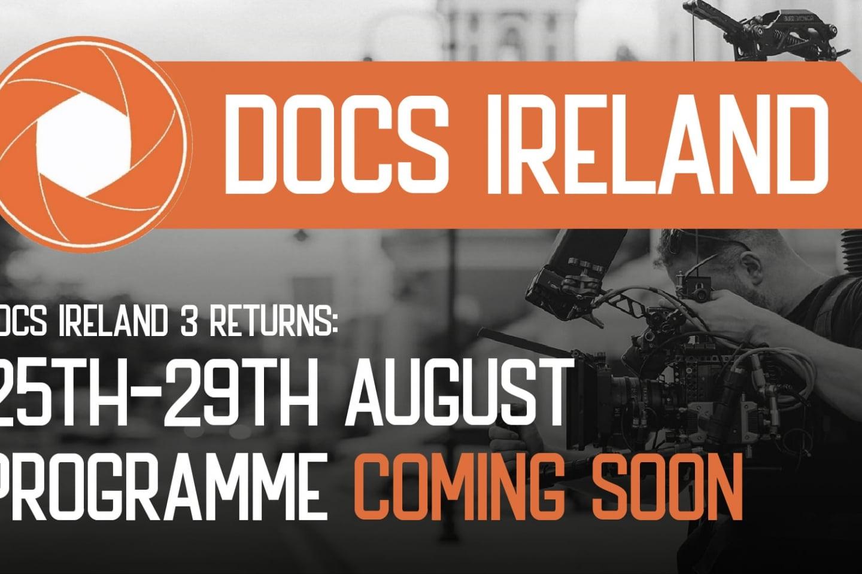 Docs Ireland 3 August Dates Programme Coming Soon